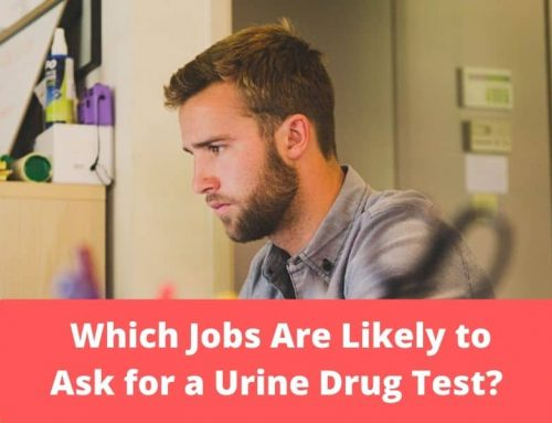 Which Jobs Are Likely to Ask for a Urine Drug Test?